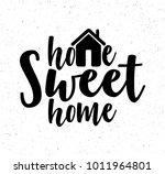 handwritten word home sweet... | Shutterstock .eps vector #1011964801