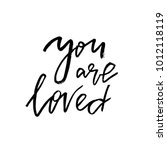 you are loved   happy... | Shutterstock .eps vector #1012118119