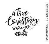 true love story never ends  ... | Shutterstock .eps vector #1012118131