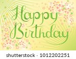 happy birthday vector lettering ... | Shutterstock .eps vector #1012202251
