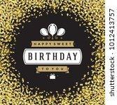 happy birthday greeting card... | Shutterstock .eps vector #1012413757