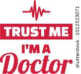 trust me i am a doctor with... | Shutterstock .eps vector #1012523071