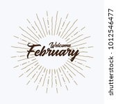 welcome february vector hand... | Shutterstock .eps vector #1012546477