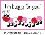 i am buggy for you valentine | Shutterstock .eps vector #1012660147