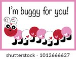 i am buggy for you valentine | Shutterstock . vector #1012666627