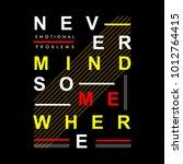 nevermind typography t shirt...   Shutterstock .eps vector #1012764415