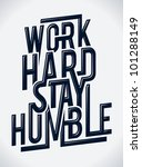 work hard stay humble... | Shutterstock .eps vector #101288149