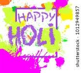 happy holi  festival of colors. ... | Shutterstock .eps vector #1012949857