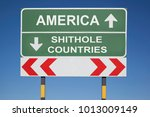 Small photo of gren traffic sign with white letters with arrows showing the direstions to America and shithole countries, political concept concerning a statement of the US president