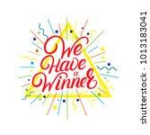 we have a winner hand written... | Shutterstock . vector #1013183041