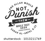 and allah would not punish them ... | Shutterstock .eps vector #1013211769