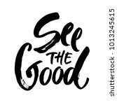 see the good black and white... | Shutterstock .eps vector #1013245615