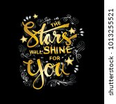 the stars will shine for you... | Shutterstock .eps vector #1013255521