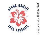 aloha hawaii floral t shirt... | Shutterstock .eps vector #1013342449
