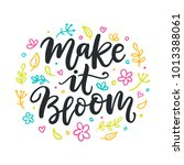 spring modern calligraphy quote.... | Shutterstock .eps vector #1013388061