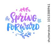 spring forward quote. seasonal... | Shutterstock .eps vector #1013388961