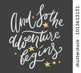 and so the adventure begins.... | Shutterstock .eps vector #1013613151