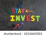 stay invested in stock with no... | Shutterstock . vector #1013643301