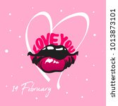 hand drawn sexy lips with text. ... | Shutterstock .eps vector #1013873101
