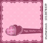 happy valentines day pink... | Shutterstock .eps vector #1013878339