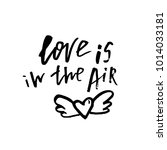 love is in the air   happy... | Shutterstock .eps vector #1014033181