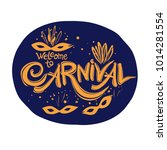 welcome to carnival. hand drawn ...   Shutterstock .eps vector #1014281554