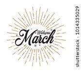 welcome march vector hand... | Shutterstock .eps vector #1014335029