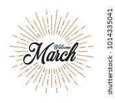 welcome march vector hand... | Shutterstock .eps vector #1014335041