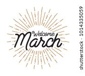 welcome march vector hand... | Shutterstock .eps vector #1014335059