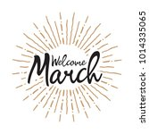 welcome march vector hand... | Shutterstock .eps vector #1014335065