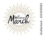 welcome march vector hand... | Shutterstock .eps vector #1014335065