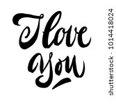 hand drawn lettering i love you.... | Shutterstock .eps vector #1014418024
