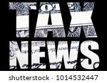 tax news in the united states... | Shutterstock . vector #1014532447
