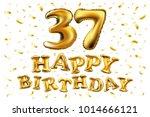 vector happy birthday 37th... | Shutterstock .eps vector #1014666121