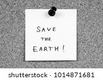 save the earth   sticky note... | Shutterstock . vector #1014871681