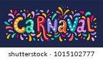 hand drawn carnaval lettering... | Shutterstock .eps vector #1015102777