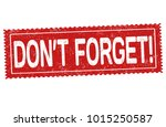 don't forget grunge rubber... | Shutterstock .eps vector #1015250587