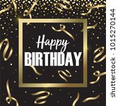 happy birthday script gold foil ... | Shutterstock .eps vector #1015270144