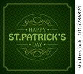 typographic saint patrick's day ... | Shutterstock .eps vector #1015286824