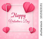 valentine's day greeting card... | Shutterstock .eps vector #1015323151