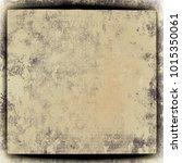 texture beige grunge | Shutterstock . vector #1015350061