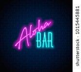 neon aloha bar sign. vector... | Shutterstock .eps vector #1015445881