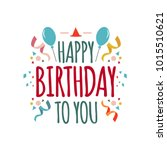 happy birthday to you vector... | Shutterstock .eps vector #1015510621