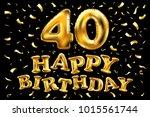 vector happy birthday 40th... | Shutterstock .eps vector #1015561744