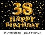 vector happy birthday 38th... | Shutterstock .eps vector #1015590424
