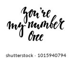 you're my number one hand drawn ... | Shutterstock . vector #1015940794
