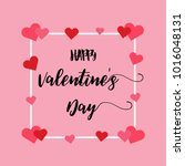 happy valentines day romantic... | Shutterstock .eps vector #1016048131