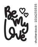 hand lettering be my love on... | Shutterstock .eps vector #1016253535