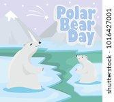 international polar bear day... | Shutterstock .eps vector #1016427001