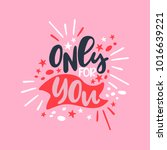 only for you. lettering.... | Shutterstock .eps vector #1016639221